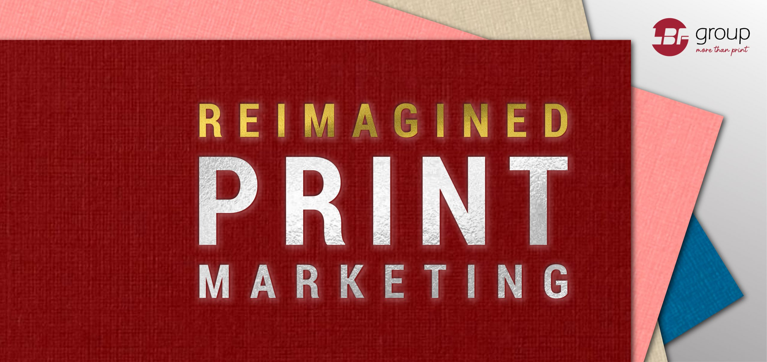 Stand Out with Reimagined Print Marketing